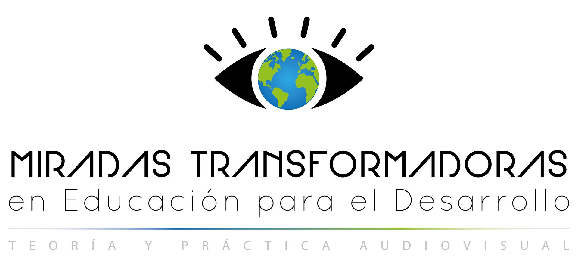 MIRADAS TRANSFORMADORAS en Educación para el Desarrollo – Teoría y Practica Audiovisual.